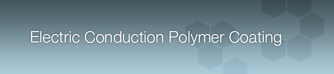 Electric Conduction Polymer Coating